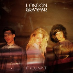 London Grammar - If You Wait