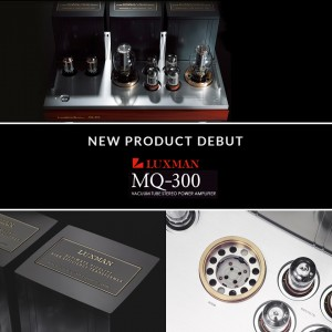 Luxman MQ-300 debut